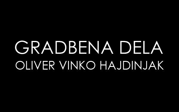 GRADBENA DELA, OLIVER VINKO HAJDINJAK, BOHINJSKA BISTRICA