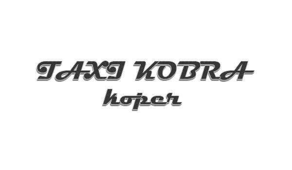 TAXI KOBRA, KOPER