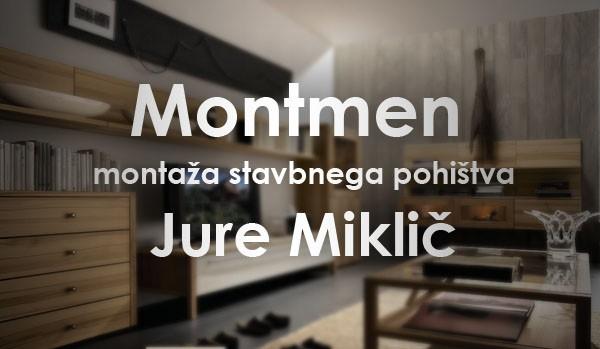 MONTMEN, MONTAŽA STAVBNEGA POHIŠTVA, JURE MIKLIČ S.P., GROSUPLJE