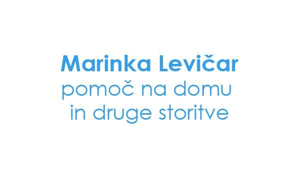 MARINKA LEVIČAR - POMOČ NA DOMU, HRASTNIK