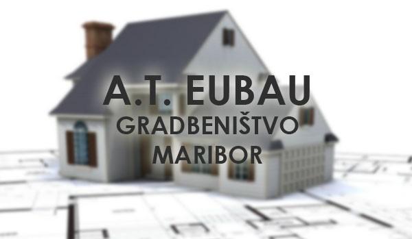 A.T. EUBAU, GRADBENIŠTVO, MARIBOR
