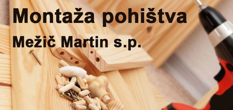 MONTAŽA POHIŠTVA MEŽIČ MARTIN S.P., KRŠKO
